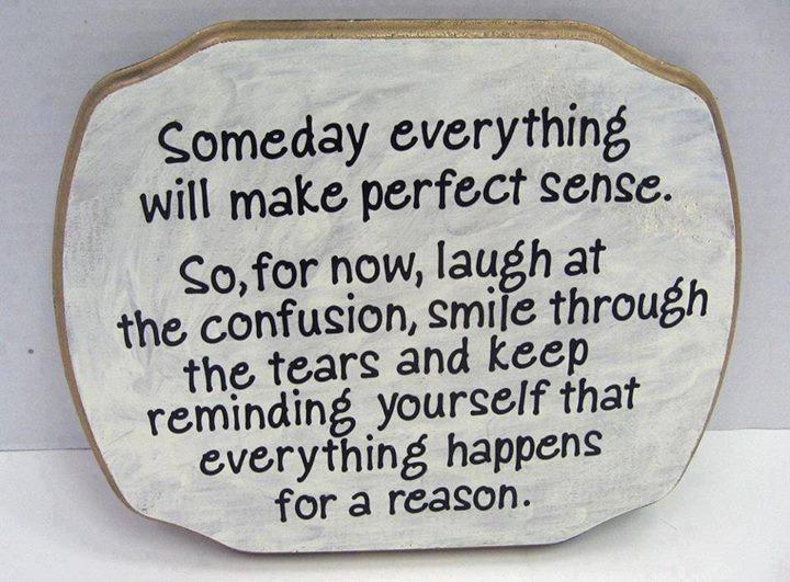 Someday Everything Will make perfet Sense