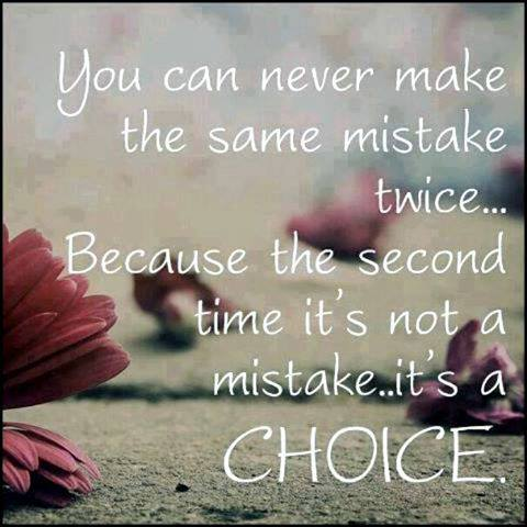 You Can Never Make The Same Mistake Twice Love And Sayings
