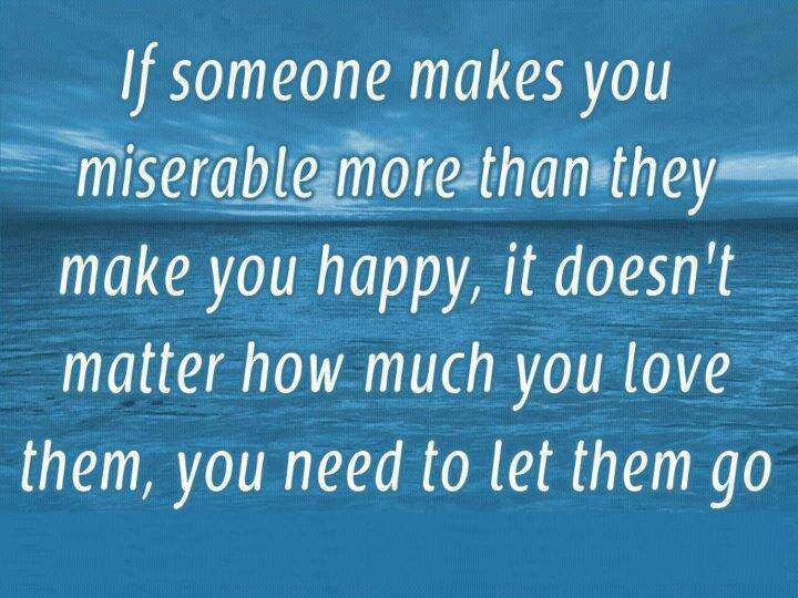 Break Up Friendship Quotes And Sayings : If someone makes you miserable more then they make