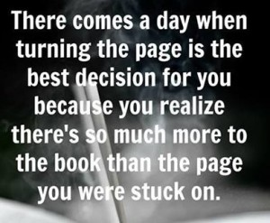 There Comes A Day When Turning The page Is The Best Decision For You