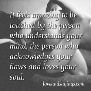 It feels amazing to be touched by