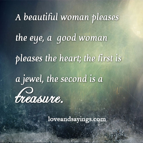 A beautiful woman pleases the eye but it takes more