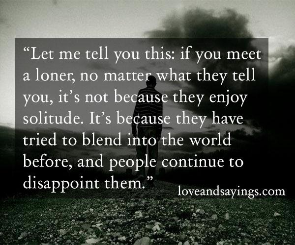 Loner Quotes And Sayings. QuotesGram