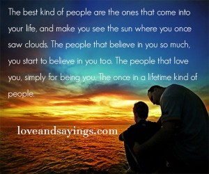 The Best Kind of People Are The ones That Come into Your Life
