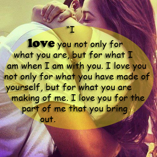 I Love You And Only You Quotes : ... you Not Only For what You have made Of Yourself Love and Sayings