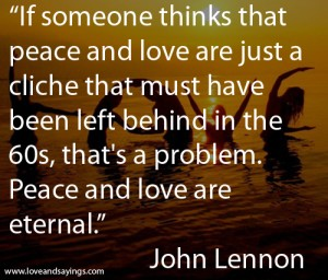 If Someone Thinks that Peace and love are