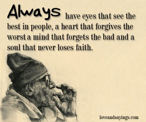 Always have eyes that see the Best in People