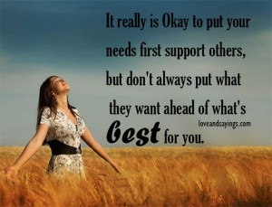 Your Needs First Support Others