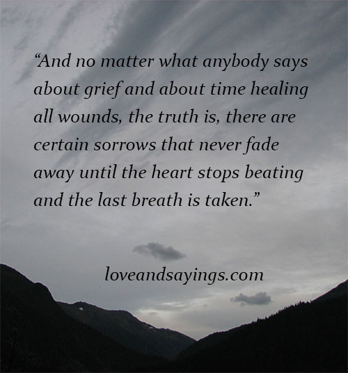 Certain sorrows never fade Love and Sayings