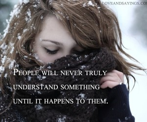 People Will Never Truly Understand