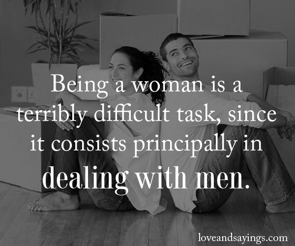 Quotes About Being A Woman: Being A Woman Is A