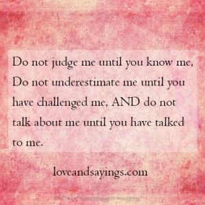 Don't Judge Me Until You Know Me