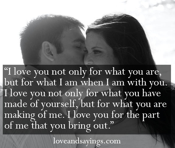 love you not only for what you have Love and Sayings