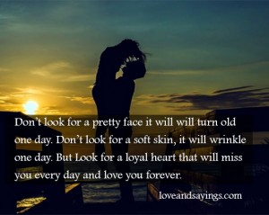 Look for a loyal heart