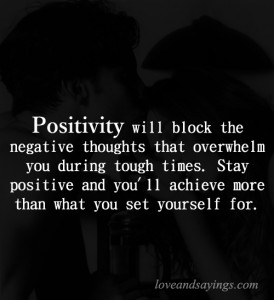 Positivity Will Block The Negative Thoughts