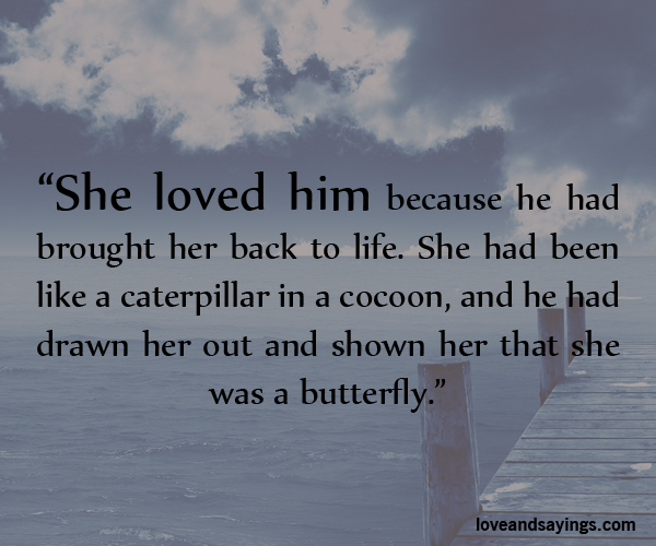20 Love Quotes To Get Her Back: She Loved Him Because He Had Brought Her Back