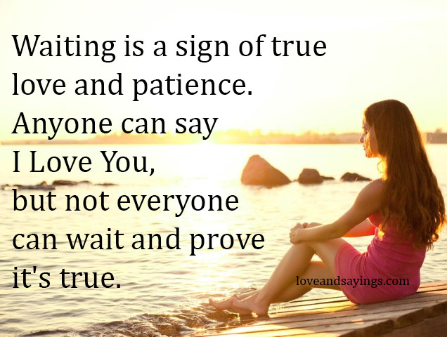 waiting is a sign of true love love and sayings