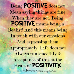 Being Positive Does Not Mean Saying Things Are Fine