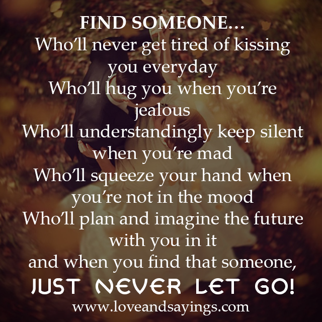 Love Finds You Quote: When You Find That Someone Just Never Let Go