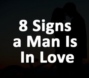 8 Signs a Man Is In Love
