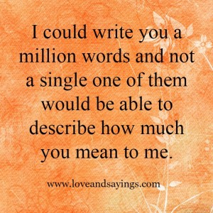 I Could Write You A Million Words