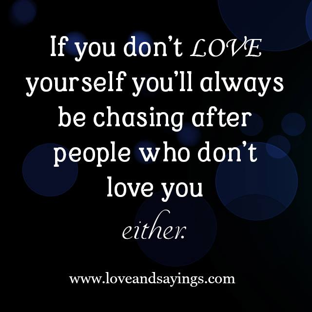 If You Dont Love Yourself Love and Sayings