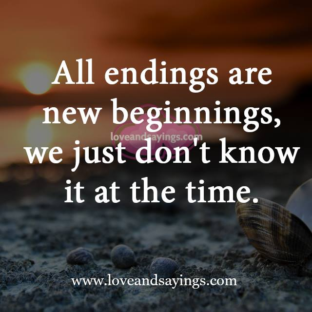 High Quality All Endings Are Beginnings Morning Quote ~ Inspiring .