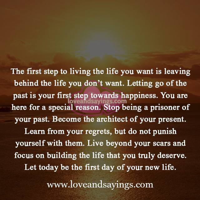 Quotes About Letting Go Of The Past: Letting Go Of The Past Is Your First Step Towards