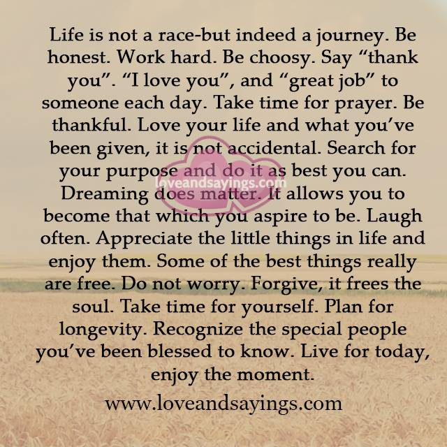 Life is not a race but indeed a journey - Love and Sayings