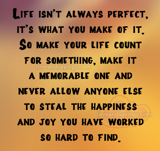 Life isn 39 t always perfect it 39 s what you make of it love for When was it s a wonderful life made