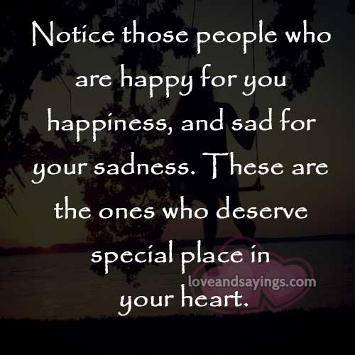 Quotes About People Who Notice: Notice Those People Who Are Happy For You