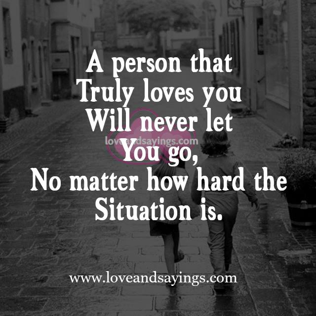 Never Let Go Love Quotes: Truly Loves You Will Never Let You Go