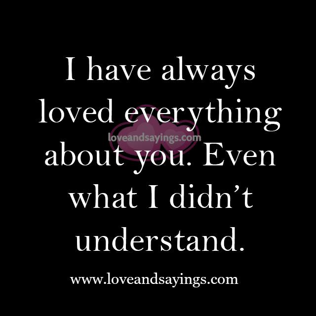 Love Everything About You Quotes. QuotesGram