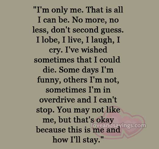 I Am Doing The Best I Can Quotes: I Can Only Be Me Quotes. QuotesGram
