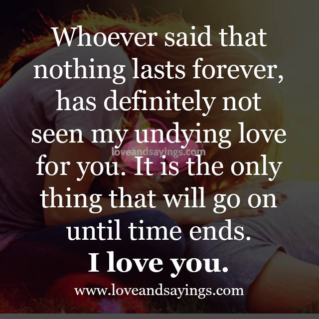 Quotes About Love Lasting Forever : Nothing Lasts Forever Quotes. QuotesGram