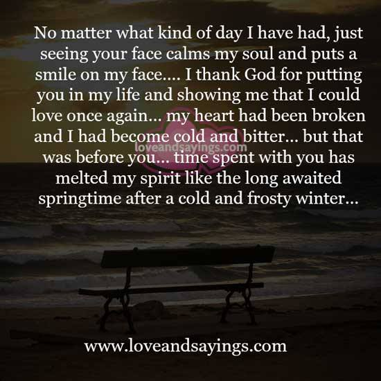 i will always remember that day as one of the happiest days of my life I'm single and the happiest i  i have thought a lot of things in my life that  the first face i saw was a familiar one it was the face i had seen that day.
