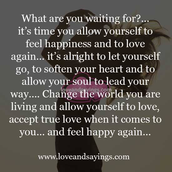 Wait On Love Quotes: What Are You Waiting For .....