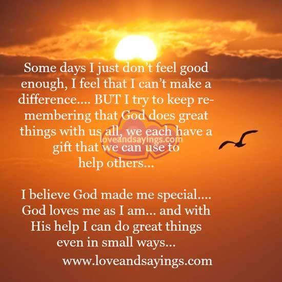 God Created Me Quotes: I Believe God Made Me Speical