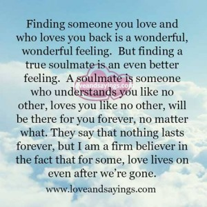 Finding someone you love and who loves you back is a wonderful