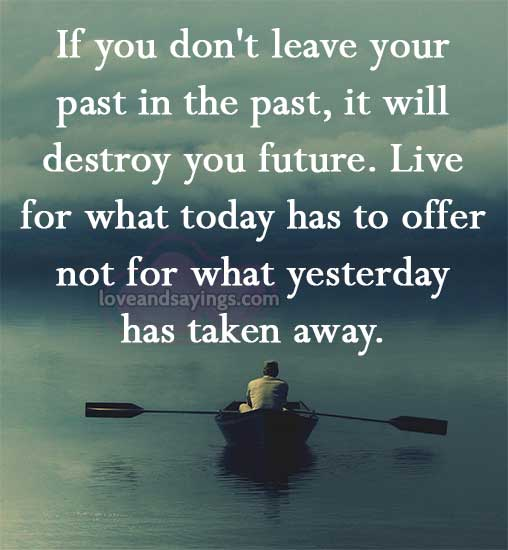 Leave The Past And Move Forward Quotes: Leave Your Past Quotes. QuotesGram