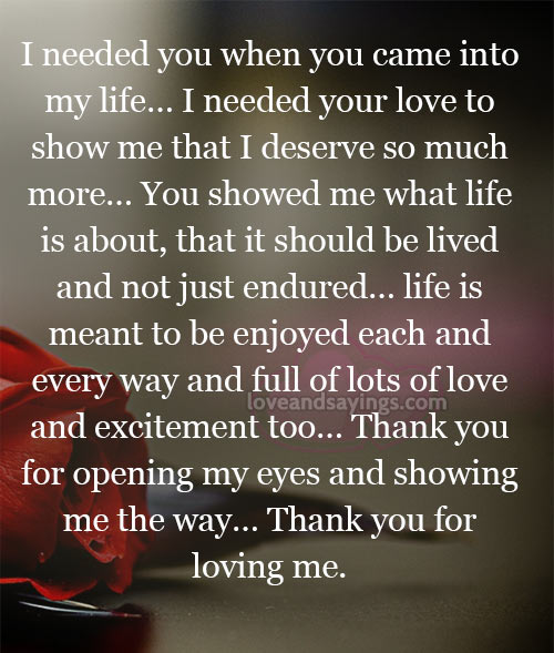 Love Quotes You Came Into My Life I Needed You When Came Into My Life