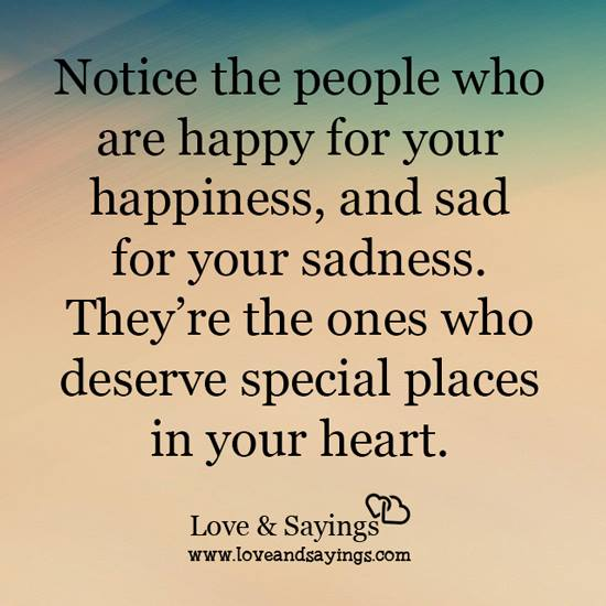 Quotes About People Who Notice: Notice The People Who Are Happy For Your Happiness