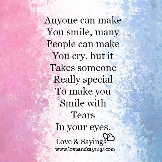 Takes Someone Really Special To Make You Smile With Tears