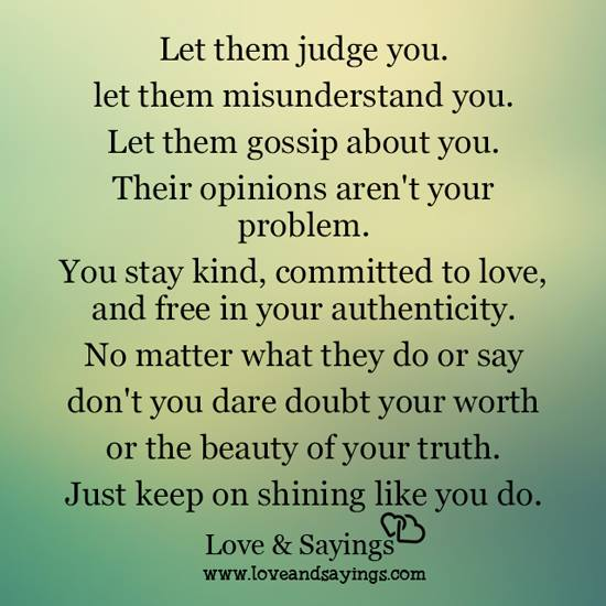 let them judge you love and sayings