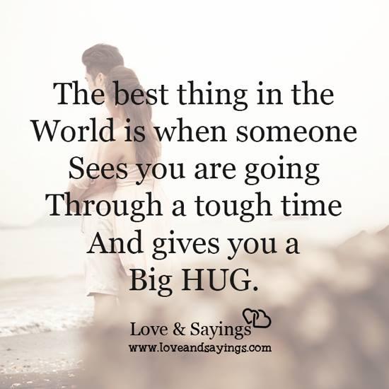 Quotes On Going Through Tough Times: When Someone Sees You Are Going Through A Tough Time