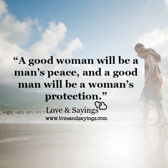 A Good Woman Will Be A Manu0027s Peace Love And Sayings