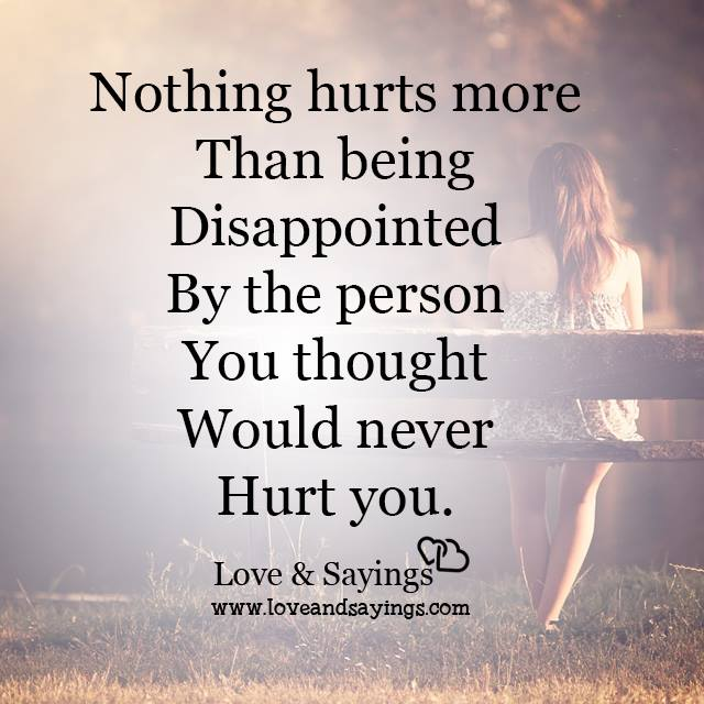 I Love You More Than Life Quotes: Nothing Hurts More Than Being Disappointed