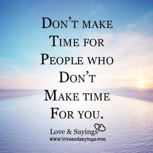 Who don't make time for you