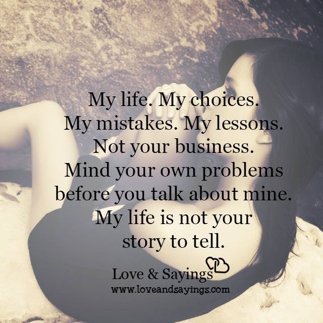 My Life My Choices Quotes: My Life My Choices My Mistakes