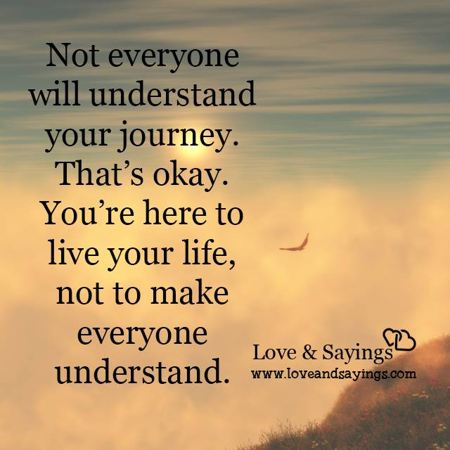 Love Quotes Journey: Not Everyone Will Understand Your Journey